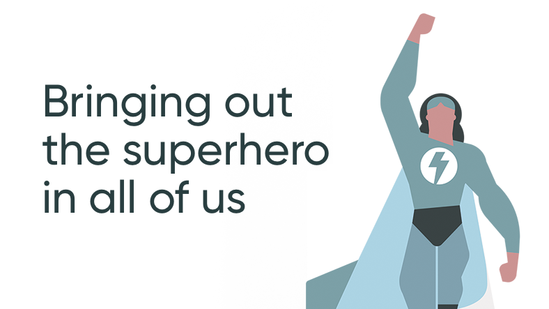 Bringing out the superhero in all of us