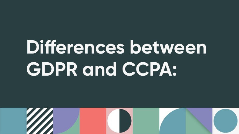 Differences between GDPR and CCPA