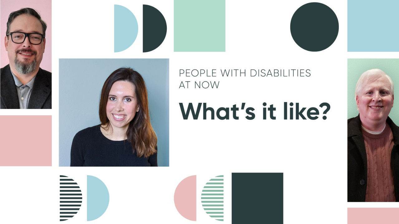 Belonging groups reimagine the candidate experience at ServiceNow. People with Disabilities at Now is focused on our foundation by building more awareness and getting more engagement.