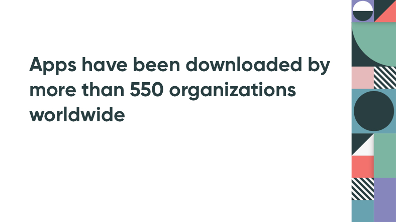"Quote: ""Apps Have Been Downloaded by More Than 500 Organizations Worldwide"""